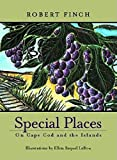 Finch, Robert: Special Places: On Cape Cod and the Islands