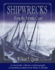 Quinn, William: Shipwrecks Along the Atlantic Coast: A Remarkable Collection of Photographs of Maritime Accidents from Maine to Florida
