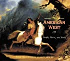 The American West: People, Places, and Ideas…
