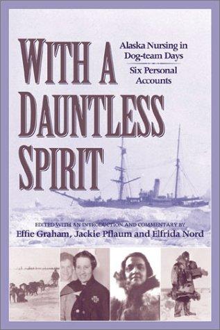 with-a-dauntless-spirit-alaska-nursing-in-dog-team-days