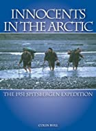 Innocents in the Arctic: The 1951…