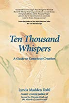 Ten Thousand Whispers: A Guide to Conscious…