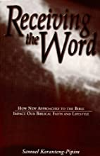 Receiving the Word: How new approaches to…
