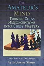 The Amateur's mind : turning chess…