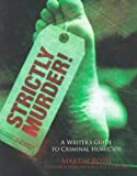 Roth, Martin: Strictly Murder!: A Writer&#39;s Guide to Criminal Homicide