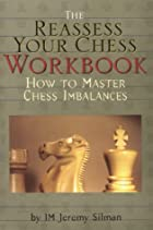 The Reassess Your Chess Workbook by Jeremy…