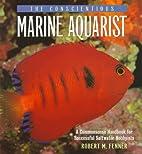 The Conscientious Marine Aquarist: A…