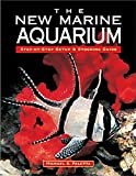 Paletta, Michael S.: The New Marine Aquarium: Step-By-Step Setup & Stocking Guide