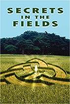Secrets in the Fields by Roger T. Burbridge