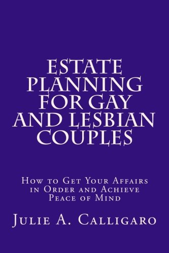 estate-planning-for-gay-and-lesbian-couples-how-to-get-your-affairs-in-order-and-achieve-peace-of-mind