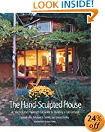 The Hand-Sculpted House: A Practical and Philosophical Guide to Building a Cob Cottage: The Real Goods Solar Living Book