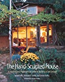 Smith, Michael G.: The Hand-Sculpted House: A Philosophical and Practical Guide to Building a Cob Cottage