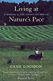 Logsdon, Gene: Living at Nature's Pace: Farming and the American Dream