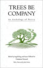 Trees Be Company: An Anthology of Poetry by…