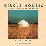 Pearson, David: Circle Houses: Yurts, Tipis and Benders