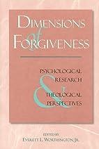 Dimensions of Forgiveness: Psychological…