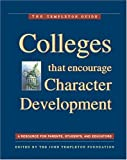 John Templeton Foundation: Colleges That Encourage Character Development: A Resource for Parents, Students, and Educators