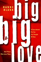 Big Big Love: A Sourcebook on Sex for People…