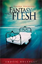 Fantasy Made Flesh: The Essential Guide to…