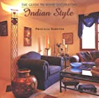 The Guide to Home Decorating Indian Style by…