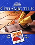 John Kelsey: Ceramic Tile How to: Real People-Real Projects (Hometime Series)