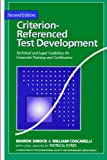 Shrock, Sharon A.: Criterion-referenced Test Development: Technical and Legal Guidelines for Corporate Training