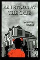 As I Stood at the Gate by David Woulf