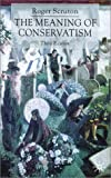 Scruton, Roger: The Meaning of Conservatism