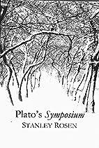 Plato's Symposium by Stanley Rosen