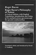 Roger Bacons Philosophy Of Nature by Roger…