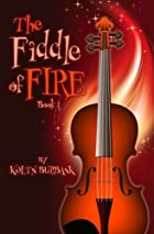 The Fiddle of Fire, Book One by Koltn…