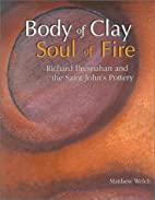 Body of Clay, Soul of Fire: Richard…