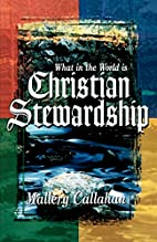 What in the World is Christian Stewardship…