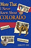Fay, Abbott: More That I Never Knew About Colorado