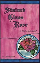 Stained Glass Rose by D. A. Brockett