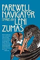 Farewell Navigator: Stories by Leni Zumas