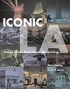Iconic LA, Stories of LA's Most Memorable…