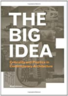 The Big Idea: Criticality and Practice in…