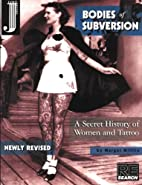 Bodies of Subversion: A Secret History of…