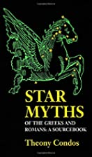 Star myths of the Greeks and Romans : a…