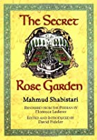 The Secret Rose Garden by Mahmud Shabistari