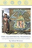 McLean, Adam: The Alchemical Mandala: A Survey of the Mandala in the Western Esoteric Traditions