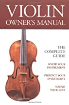 Violin Owner's Manual (Strings Backstage) by…