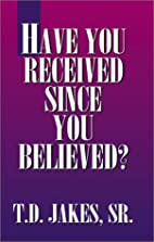Have You Recevied Since You Believed?…