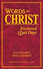 Words of Christ Restored for the Last Days…