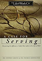 Case for Serving: by Thomas Addington