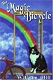 Hill, William: The Magic Bicycle