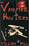 Hill, William: Vampire Hunters