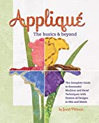 Applique the Basics and Beyond: The Complete…