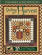 Thimbleberries Quilting for Harvest: 20…